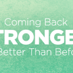 Coming Back Stronger, and Better Than Before